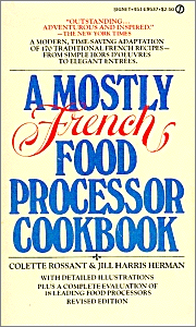 A Mostly French Food Processor Cookbook